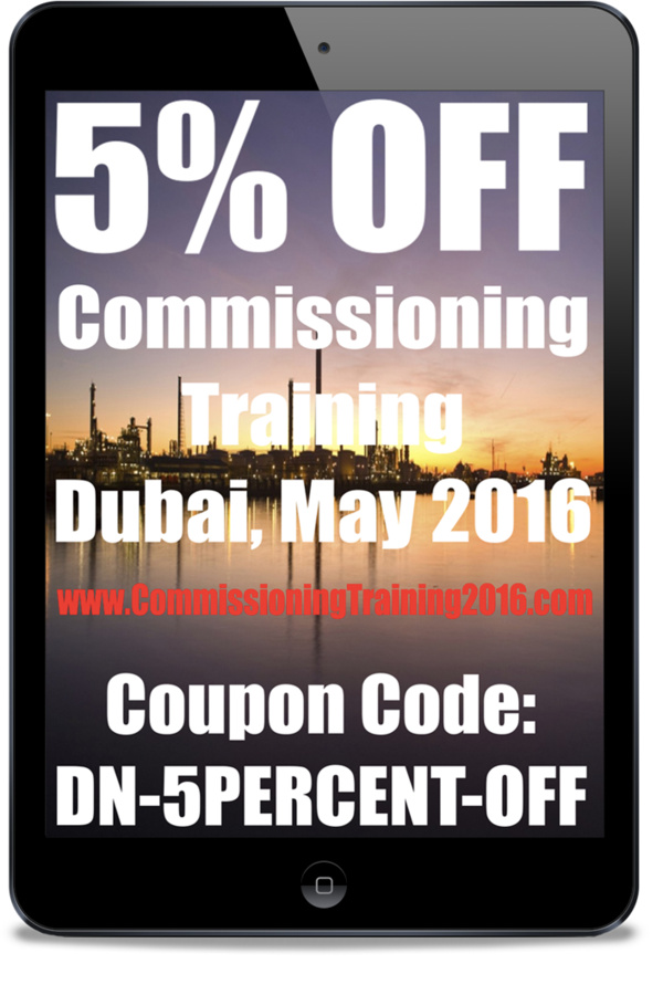 Coupon Code - 5 Days Commissioning Training, Dubai, May 22-26, 2016