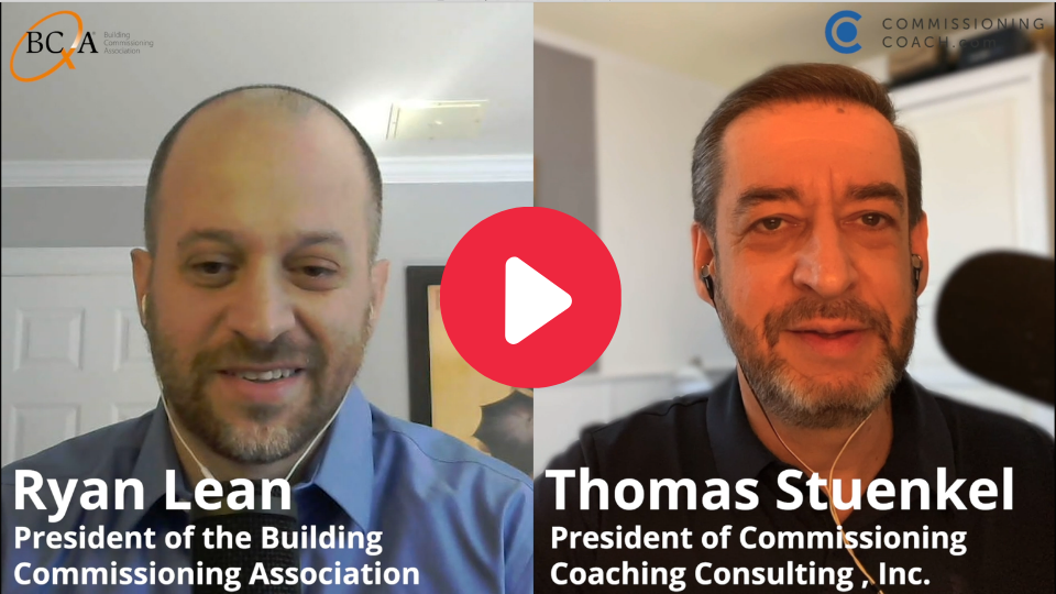 Ryan Lean, the BCxA Building Commissioning Association president, has been interviewed by Thomas Stuenkel on February 21, 2021